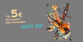 EASY GO! Für 5 € ins Konzert oder Schauspiel