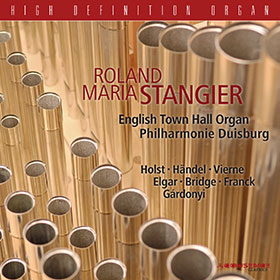 Holst, Händel, Vierne, Elgar, Bridge, Franck, Gárdony · Roland Maria Stangier