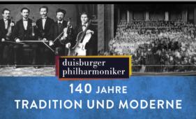 140 Jahre Duisburger Philharmoniker