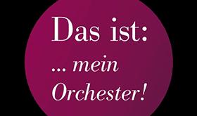 Das ist mein Orchester!