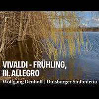 Vivaldi Frühling I. Allegro Wolfgang Denhoff   Duisburger Sinfonietta
