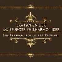 Ein Freund, ein guter Freund - gespielt von Bratschen der Duisburger Philharmoniker