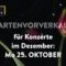 Vorverkauf für Konzerte im Dezember: Mo 25.10.2021